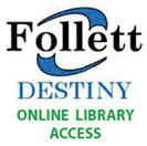Follett Destiny